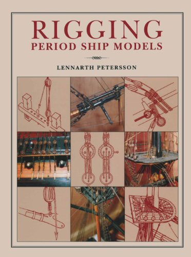 Rigging Period Ships Models: A Step-by-Step Guide to the Intricacies of Square-Rig (English Edition) -