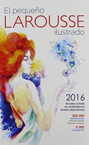 El Pequeno Larousse Ilustrado 2016 Spanish Edition