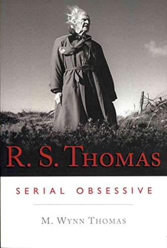 [R.S. Thomas: Serial Obsessive] (By: M. Wynn Thomas) [published: April, 2014]