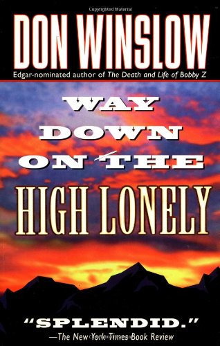 Way Down on the High Lonely (Dead Letter Mystery S.) por Don Winslow