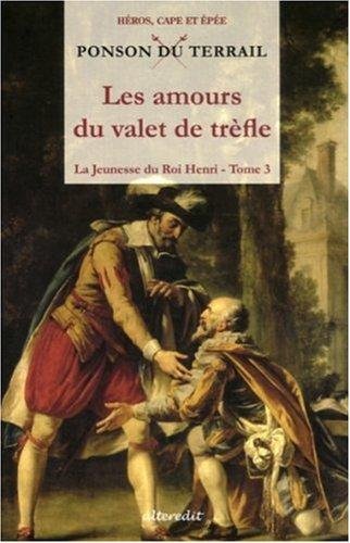 La Jeunesse du Roi Henri, Tome 3 : Les amours du valet de trèfle