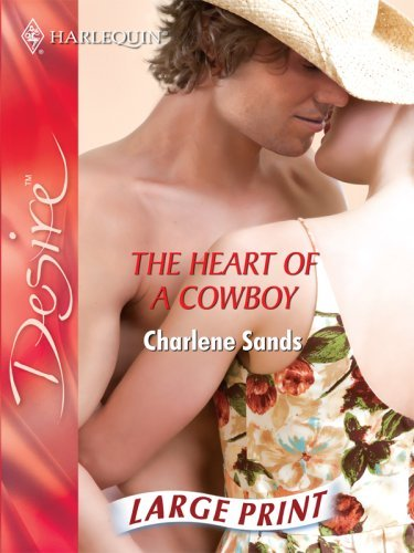 The Heart of a Cowboy (Silhouette Desire) by Charlene Sands (2007-10-05)