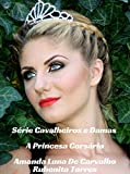A Princesa Corsária (Cavalheiros e Damas Livro 1) (Portuguese Edition)