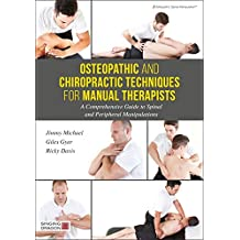 Osteopathic and Chiropractic Techniques for Manual Therapists: A Comprehensive Guide to Spinal and Peripheral Manipulations