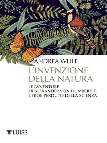 L'invenzione della natura: Le avventure di