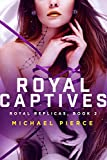 Royal Replicas 2: Royal Captives