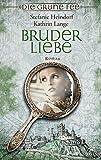Bruderliebe: Roman von Kathrin Lange
