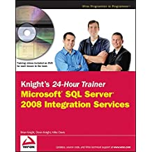 [(Knight's 24-Hour Trainer : Microsoft SQL Server 2008 Integration Services)] [By (author) Brian Knight ] published on (July, 2009)