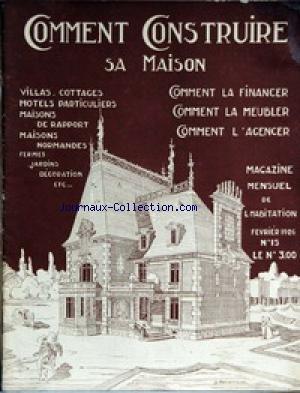 COMMENT CONSTRUIRE SA MAISON [No 15] du 01/02/1926 - DROIT FISCAL - ETUDE DE BOXES POUR ECURIE DE COURSE - HOTEL PARTICULIER - PETITE MAISON DE RAPPORT - LA BASSE-COUR - PAVILLON DE CONCIERGE - LES PRETS. par Collectif
