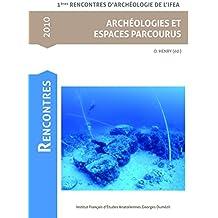 Archéologies et espaces parcourus (Rencontres d'Archéologie de l'IFEA)