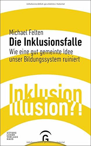Buchseite und Rezensionen zu 'Die Inklusionsfalle' von Michael Felten