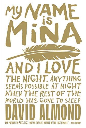 My Name Is Mina (Skellig) por David Almond