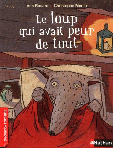 Le loup qui avait peur de tout - Roman Humour - De 7 à 11 ans par Ann Rocard