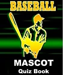 The Baseball Mascot Quiz Book (English Edition)