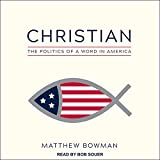 Christian: The Politics of a Word in America