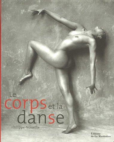 Corps et la danse (Le) by Philippe Noisette (January 19,2005) par Philippe Noisette