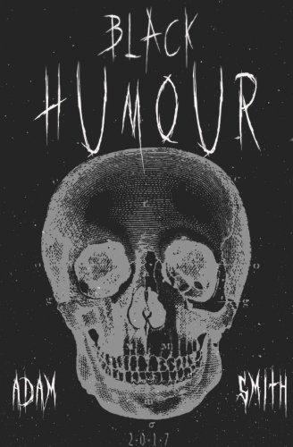Black Humour: (300 adult jokes, dirty jokes, ironic jokes and a lot of funny ridiculous jokes): Volume 1 (Dark Humor)