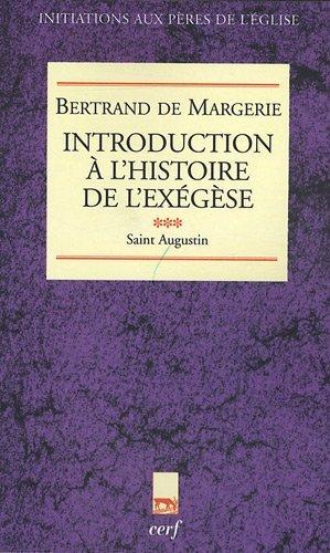 Introduction à l'histoire de l'exégèse : Tome 3, Saint Augustin