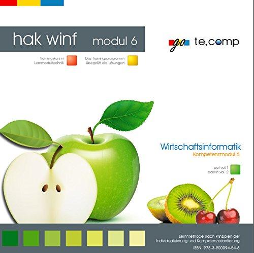 go te.comp - HAK Wirtschaftsinformatik: Kompetenzmodul 6 (inkl. Trainingssoftware): pat vol. 1: Trainingsprogramm für Microsoft Access + calwin: Informatiksysteme