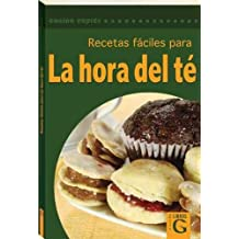 Recetas faciles para la hora del te/ Teatime Easy Recipes