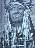 Die Indianer Nordamerikas. Die kompletten Portfolios - Edward S. Curtis