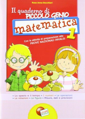 Quaderno piccolo genio. Matematica. Con le attività di preparazione alle prove nazionali INVALSI. Per la Scuola elementare: 1