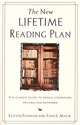 The New Lifetime Reading Plan: The Classical Guide To World Literature, Revised & Expanded: The Classic Guide To World Literature