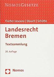 Landesrecht Bremen: Textsammlung - Rechtsstand: 12. März 2018