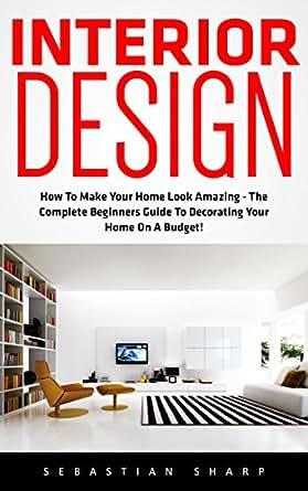 ... Decorating Your Home On A Budget! (Feng Shui, Interior Design Handbook