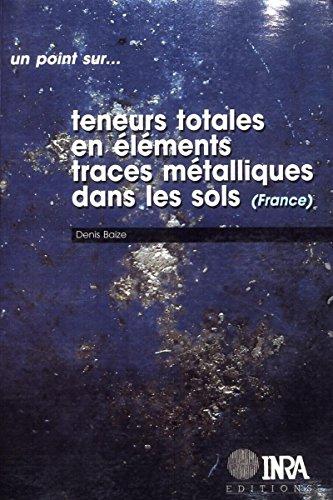 Télécharger en ligne Teneurs totales en éléments traces métalliques dans les sols (France): Références et stratégies d'interprétation. Programme ASPITET epub, pdf