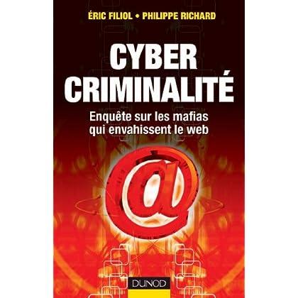 Cybercriminalité : Enquête sur les mafias qui envahissent le web (Hors Collection)