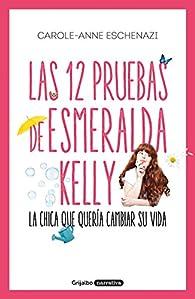 Las 12 pruebas de Esmeralda Kelly par Carole Anne Eschenazi