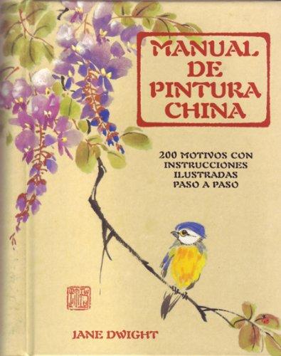 Manual de pintura china: 200 motivos con instrucciones ilustradas paso a paso por Jane Edwight