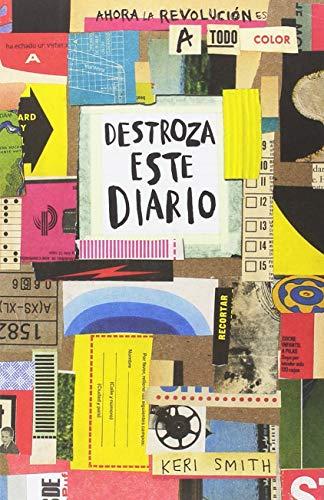 Destroza este diario. Ahora a todo color (Libros Singulares) por Keri Smith
