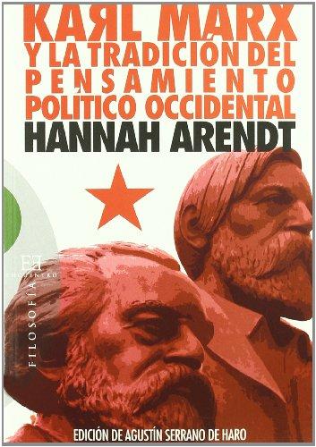 Karl Marx y la tradición del pensamiento político occidental: Seguido de reflexiones sobre la Revolución húngara (Ensayo)