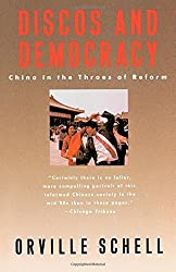 Discos and Democracy: China in the Throes of Reform by Orville Schell (1989-06-19)