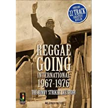 Reggae Going International 1967 To 1976: The Bunny 'Striker' Lee Story
