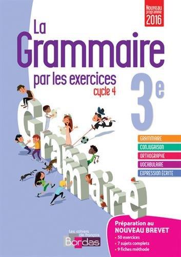 La grammaire par les exercices 3e : Cahier d'exercices par Joëlle Paul