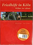 Friedh�fe in K�ln - Mitten im Leben mit CD-Rom Bild