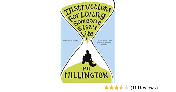 Instructions For Living Someone Else's Life: Amazon co uk: Mil