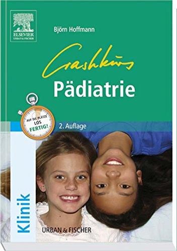 Crashkurs Pädiatrie: Repetitorium mit Einarbeitung der wichtigen Prüfungsfakten