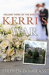 KERRI'S WAR: VOLUME THREE OF THE KING TRILOGY (English Edition)