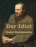 Der Idiot (Der Idiot von Dostojewski optimiert für Kindle 2)