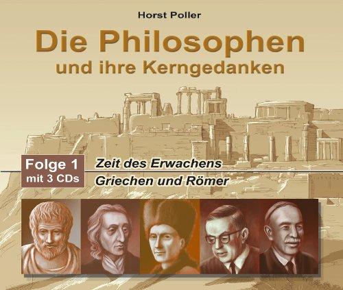 Die Philosophen und ihre Kerngedanken - Folge 1. 3 CD's: Zeit des Erwachens/Griechen und Römer
