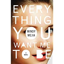 Everything You Want Me to Be: A Novel (English Edition)