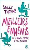 Meilleurs ennemis: Une comédie romantique hilarante et sexy. De la haine à l'amour, il n'y a qu'un...