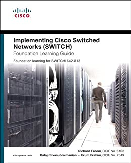 Implementing Cisco IP Switched Networks (SWITCH) Foundation Learning Guide: Foundation learning for SWITCH 642-813 par [Froom, Richard, Sivasubramanian, Balaji, Frahim, Erum]
