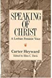 Speaking of Christ: A Lesbian Feminist Voice