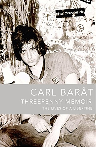 Threepenny Memoir: The Lives of a Libertine por Carl Barat