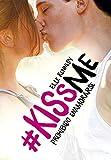 Prohibido enamorarse (#KissMe 1) (Sin límites)